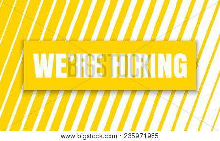 We Are Hiring Job Employee Vacancy Announcement Banner On Yellow Stripe Pattern Background. Vector W