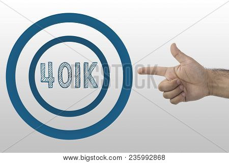 Business Concept. Retirement Planning. Hand Pointing 401k Text In The Circle..
