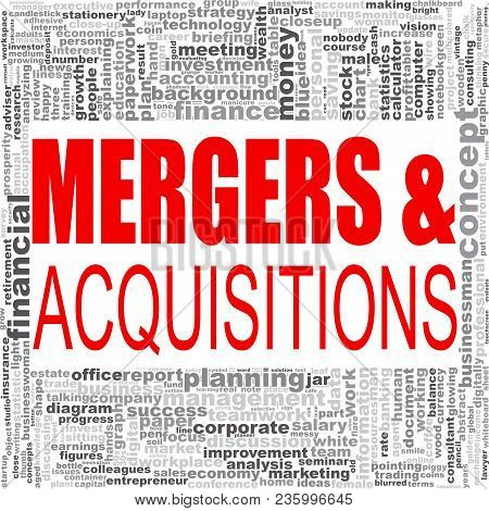 Mergers And Acquisitions Word Cloud. Creative Illustration Of Idea Word Lettering Typography . 3d Re