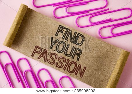 Handwriting Text Writing Find Your Passion. Concept Meaning No More Unemployment Find Challenging Dr