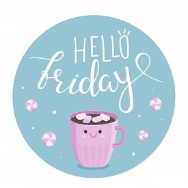 Vector Illustration Of Hello Friday With A Cocoa Mug