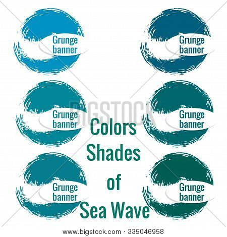 Set Of Round Banner Colors Shades Of Sea Wave. Grunge Brush In Shape Of Circle Of Variegated Shades