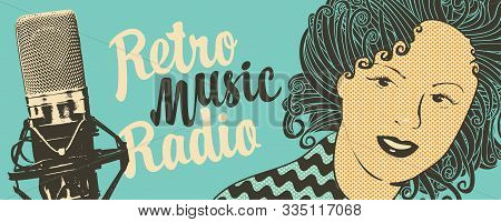 Vector Banner For Radio Station With Studio Microphone, Woman Face And Inscription Retro Music Radio