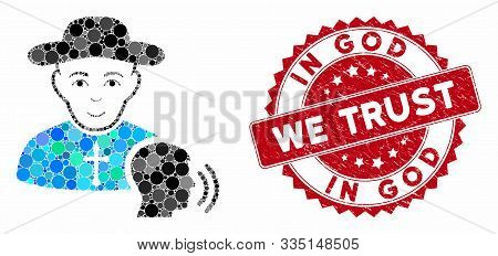 Collage Believer Confession And Grunge Stamp Seal With In God We Trust Caption. Mosaic Vector Is Des