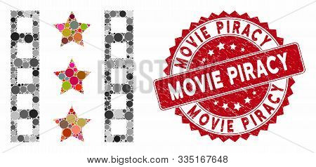 Collage Movie Trailer And Corroded Stamp Seal With Movie Piracy Caption. Mosaic Vector Is Created Wi