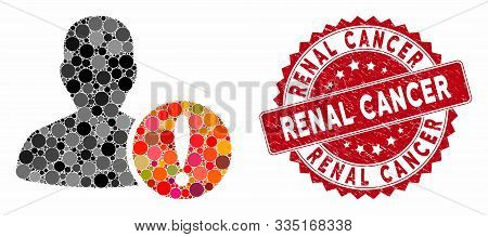 Mosaic Patient Problem And Corroded Stamp Watermark With Renal Cancer Caption. Mosaic Vector Is Form