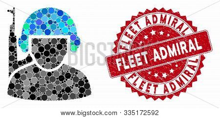 Mosaic Soldier And Distressed Stamp Seal With Fleet Admiral Phrase. Mosaic Vector Is Created With So
