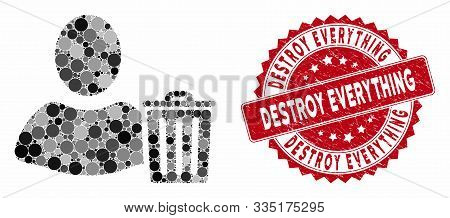Mosaic User Trash And Rubber Stamp Seal With Destroy Everything Text. Mosaic Vector Is Composed With