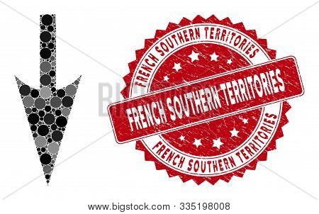 Mosaic Sharp Down Arrow And Grunge Stamp Seal With French Southern Territories Phrase. Mosaic Vector