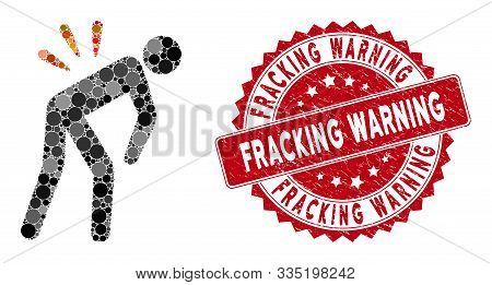 Collage Backache And Corroded Stamp Seal With Fracking Warning Phrase. Mosaic Vector Is Created With