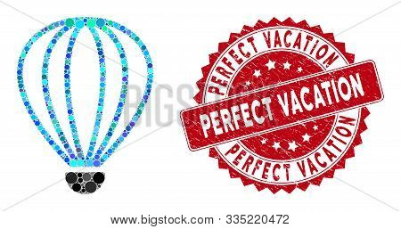Mosaic Aerostat And Grunge Stamp Seal With Perfect Vacation Text. Mosaic Vector Is Created With Aero