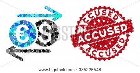 Mosaic Currency Exchange And Rubber Stamp Seal With Accused Phrase. Mosaic Vector Is Composed With C