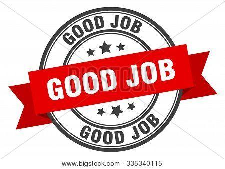 Good Job Label. Good Job Red Band Sign. Good Job