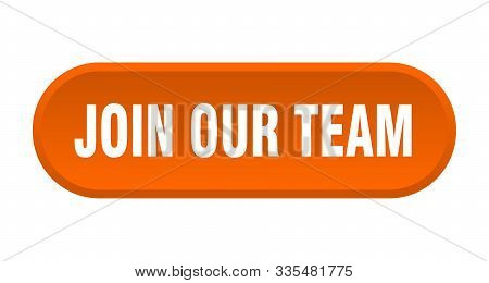 Join Our Team Button. Join Our Team Rounded Orange Sign. Join Our Team
