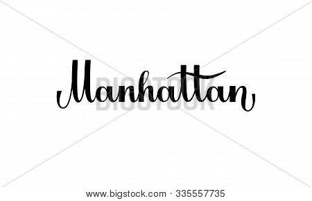 Lettering Manhattan Isolated On White Background For Print, Design, Bar, Menu, Offers, Restaurant. M