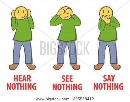 See Nothing, Hear Nothing, Say Nothing To Anyone Business Concept In Doodle Style.