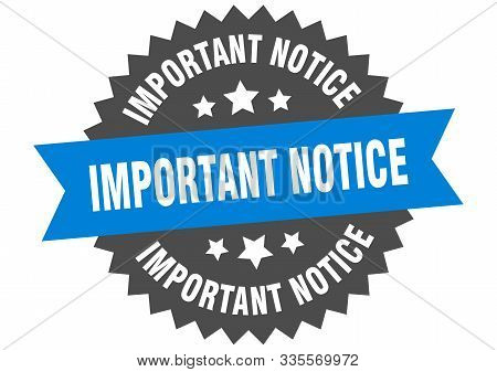 Important Notice Sign. Important Notice Blue-black Circular Band Label