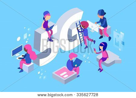 Isometric 5g Network. Vector 5g Wifi Net. 3d Different People, Web Developers At Work. 5g Wifi Net S