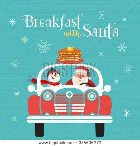 Breakfast With Santa Fancy Holiday Vector Poster. Cute Santa, Snowman Deliver Pancakes In Car Cartoo