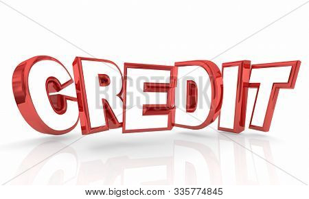 Credit Borrow Money Score Rating Loan Financing 3d Letters Illustration