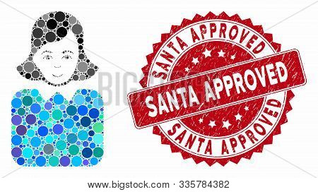 Mosaic Bureaucrat Woman And Distressed Stamp Seal With Santa Approved Caption. Mosaic Vector Is Crea