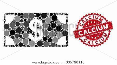 Mosaic Dollar Banknote And Corroded Stamp Seal With Calcium Text. Mosaic Vector Is Composed With Dol