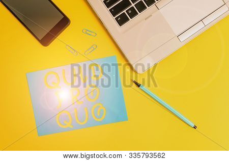 Conceptual hand writing showing Quid Pro Quo. Business photo showcasing A favor or advantage granted or expected in return of something Trendy open laptop smartphone marker paper sheet clips. poster