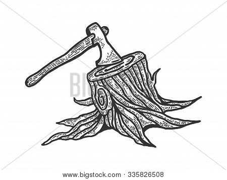 Executioner Ax Stuck In Stump Sketch Engraving Vector Illustration. T-shirt Apparel Print Design. Sc
