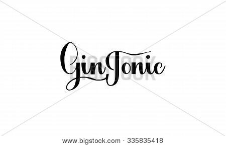 Lettering Gin Tonic Isolated On White Background For Print, Design, Bar, Menu, Offers, Restaurant. M