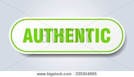 Authentic Sign. Authentic Rounded Green Sticker. Authentic