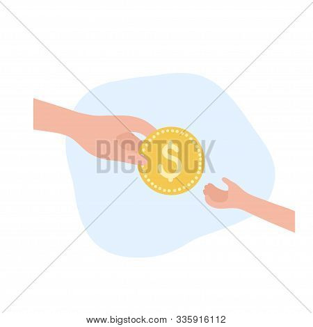 Vector Isolated Illustration Of Big And Little Hands With Coin. Mother Gives Cash To Child. Finance