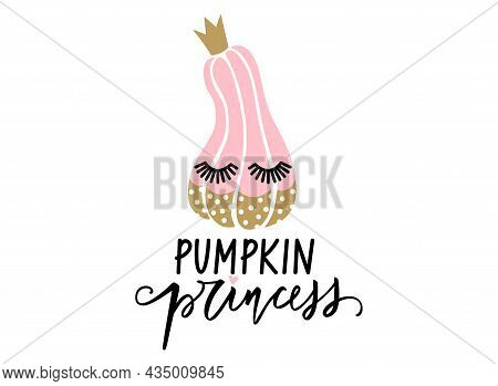 Cute Halloween Vector Pumpkin Character With Lashes. Pumpkin Princess Lettering Quote.