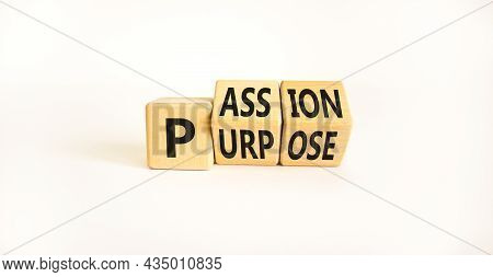 Passion Or Purpose Symbol. Turned Wooden Cubes And Changed The Concept Word 'purpose' To 'passion' O