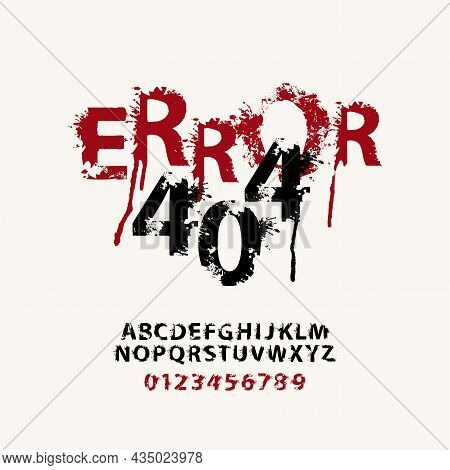 Error 404 Lettering In Abstract Letters With Spots And Drips. Vector Set Of Alphabet Letters And Num