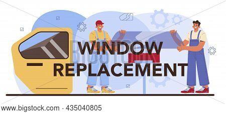 Window Replacement Typographic Header. Car Repair Service.