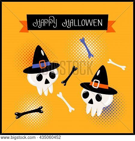 Happy Halloween Banner Or Greeting Card With Hand Lettering. Human Skulls In Hats With Bones. Vector