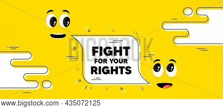 Fight For Your Rights Message. Cartoon Face Chat Bubble Background. Demonstration Protest Quote. Rev