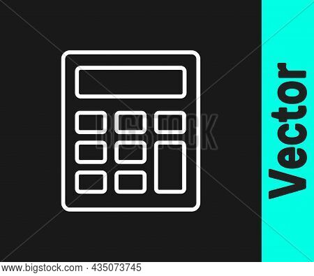 White Line Calculator Icon Isolated On Black Background. Accounting Symbol. Business Calculations Ma
