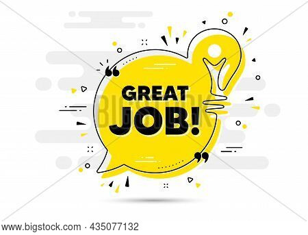 Great Job Text. Yellow Idea Chat Bubble Background. Recruitment Agency Sign. Hire Employees Symbol.