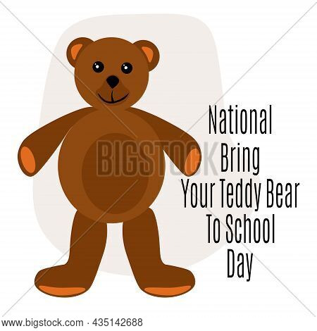 National Bring Your Teddy Bear To School Day, Idea For Poster, Banner, Flyer Or Postcard Vector Illu