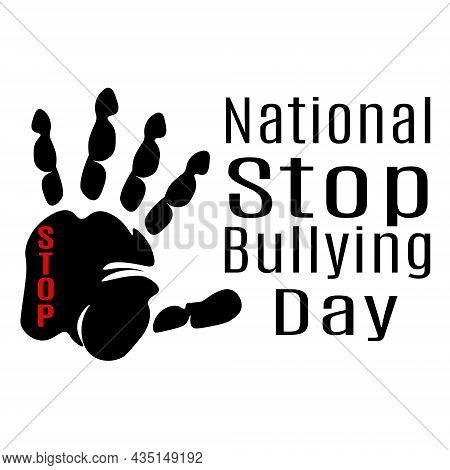 National Stop Bullying Day, Idea For A Poster, Banner, Flyer Or Postcard On A Socially Significant T