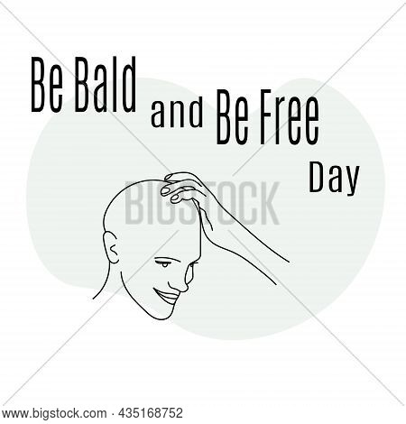 Be Bald And Be Free Day, Idea For Poster, Banner, Flyer Or Postcard Vector Illustration