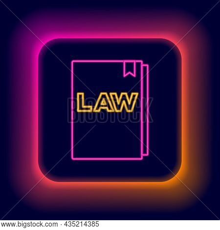 Glowing Neon Line Law Book Icon Isolated On Black Background. Legal Judge Book. Judgment Concept. Co