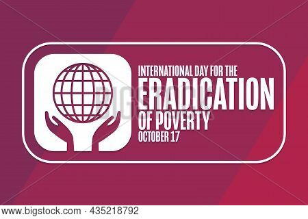 International Day For The Eradication Of Poverty. October 17. Holiday Concept. Template For Backgrou