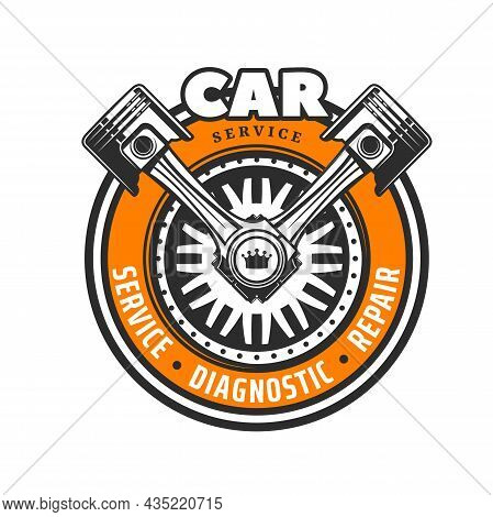 Car Service Icon With Vector Wheel And Crossed Pistons, Auto Repair And Diagnostics. Isolated Spare
