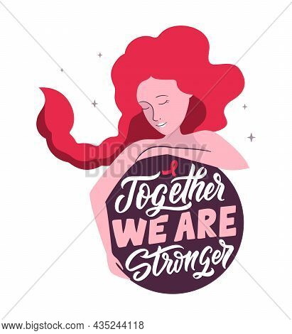 The Design Is Good For World Aids Day. This Is A Pink Girl With The Quote, Together We Are Stronger.