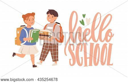 Happy Elementary Children With Books And Bags. Hello School Lettering And Smiling Girl And Boy, Firs