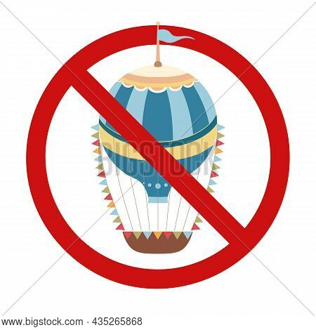 Vintage Hot Air Balloon With Ribbons In Prohibition Sign. Retro Air Transport Is Banned. Ban On Hold