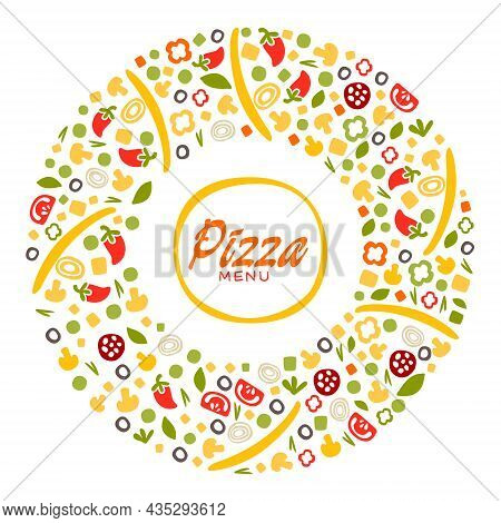Pizza House Or Pizzeria Circle Arrangement Of Ingredients Vector Template