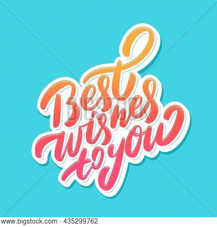 Best Wishes To You. Vector Handwritten Lettering Card. Vector Illustration.